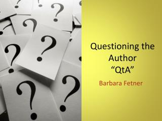 Questioning the Author � QtA �