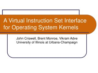 A Virtual Instruction Set Interface for Operating System Kernels