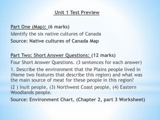 Unit 1 Test Preview Part One (Map):  (6 marks) Identify the six native cultures of Canada