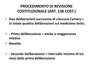 PROCEDIMENTO DI REVISIONE COSTITUZIONALE (ART. 138 COST.)