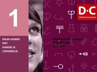 Bijeenkomst niveau 4 Detailhandel 2-2-2011