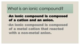 What is an ionic compound?
