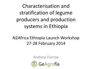 Characterisation  and stratification of legume  producers and production  systems in Ethiopia