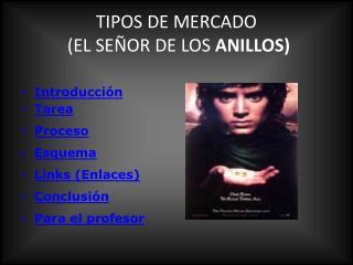 TIPOS DE MERCADO �(EL SE�OR DE LOS  ANILLOS)