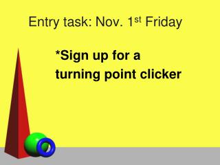 Entry task: Nov. 1 st  Friday