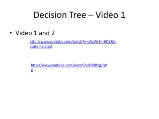 Decision Tree – Video 1