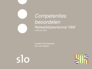 Competenties beoordelen Netwerkbijeenkomst VM2 4 februari 2009