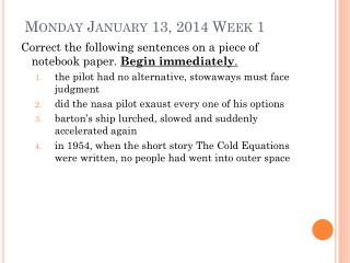 Mon day January 13, 2014  Week 1