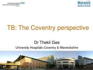 TB: The Coventry perspective