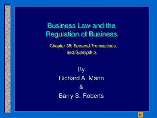 Business Law and the Regulation of Business  Chapter 38: Secured Transactions  and Suretyship