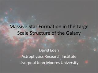 Massive Star Formation in the Large Scale Structure of the Galaxy