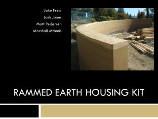 Rammed Earth Housing Kit
