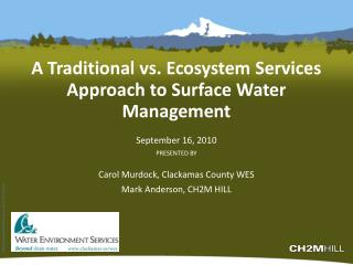 A Traditional vs. Ecosystem Services Approach to Surface Water Management