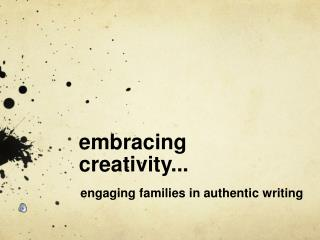 embracing creativity...