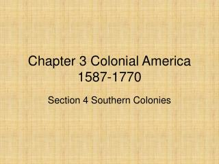 Chapter 3 Colonial America 1587-1770