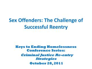 Sex Offenders: The Challenge of Successful Reentry