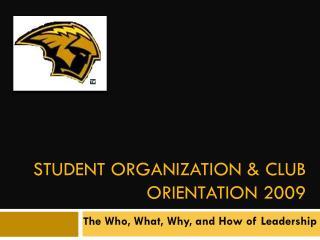 Student Organization & Club Orientation 2009