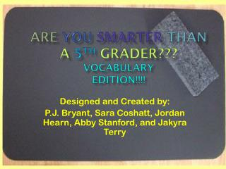 Are You Smarter Than  a  5 th Grader??? Vocabulary Edition!!!!