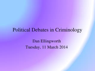 Political Debates in Criminology