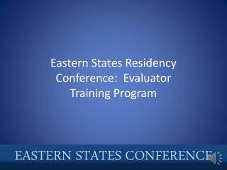 Eastern States Residency Conference:  Evaluator  Training Program