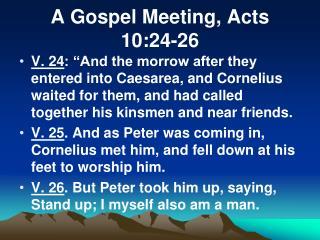 A Gospel Meeting, Acts  10:24-26