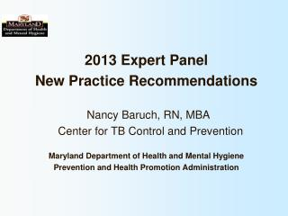 2013 Expert Panel  New Practice Recommendations 		Nancy Baruch, RN, MBA
