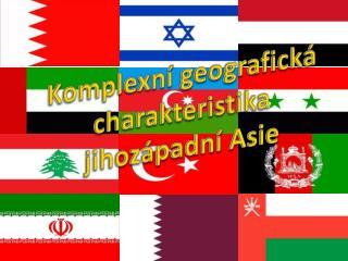 Komplexní geografická charakteristika jihozápadní Asie