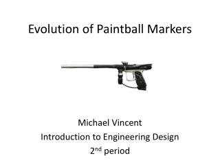 Evolution of Paintball Markers