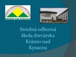 Stredná odborná škola drevárska Krásno nad Kysucou