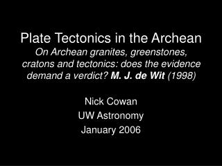 Plate Tectonics in the Archean On Archean granites, greenstones, cratons and tectonics: does the evidence demand a verdi