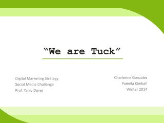 """We are Tuck"""