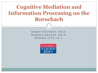 Cognitive Mediation and Information Processing on the  Rorschach