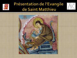 Présentation de l'Evangile  de Saint Matthieu