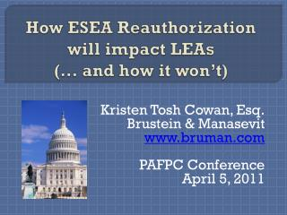 How ESEA Reauthorization  will impact LEAs   and how it won t