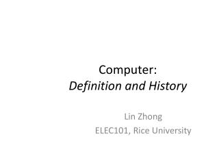 Computer:  Definition  and History