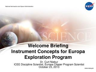 Welcome Briefing Instrument Concepts for Europa Exploration Program