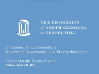 Educational Policy Committee's Review and Recommendations:  Priority  Registration
