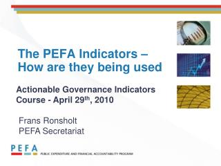 The PEFA Indicators –  How are they being used