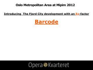 Oslo  Metropolitan  Area at  Mipim  2012
