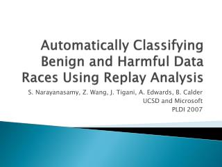 Automatically Classifying Benign and Harmful Data Races Using Replay Analysis
