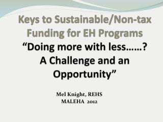 Mel Knight, REHS MALEHA  2012