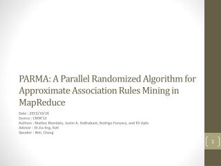 PARMA: A Parallel Randomized Algorithm for Approximate Association Rules Mining in  MapReduce