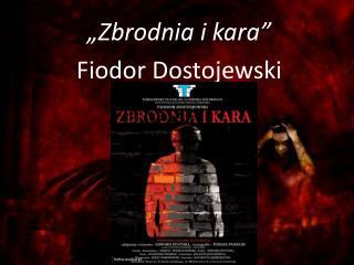 """Zbrodnia i kara"" Fiodor Dostojewski"