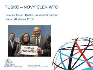 RUSKO – NOVÝ ČLEN WTO