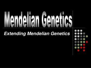 Extending Mendelian Genetics