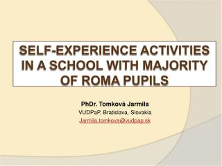 Self-experience activities in a school with majority of Roma  pupils