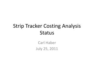 Strip Tracker Costing Analysis Status