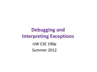 Debugging and Interpreting Exceptions
