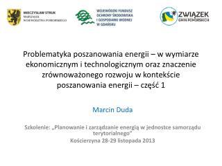 """Marcin Duda Szkolenie: """"Planowanie i zarządzanie energią w jednostce samorządu terytorialnego"""""""