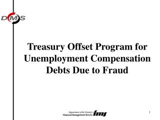 Treasury Offset Program for Unemployment Compensation Debts Due to Fraud